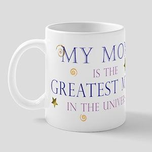 My Mom is the Greatest Mom Mug