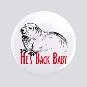 """He's Back baby! 3.5"""" Button"""