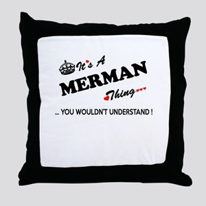 MERMAN thing, you wouldn't understand Throw Pillow