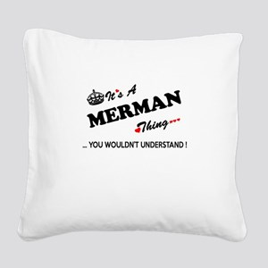 MERMAN thing, you wouldn't un Square Canvas Pillow