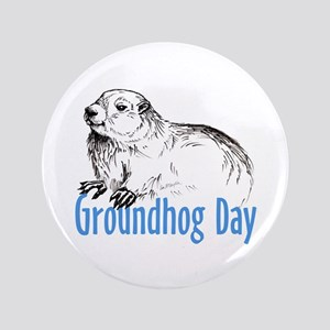 "Groundhog Day 3.5"" Button"