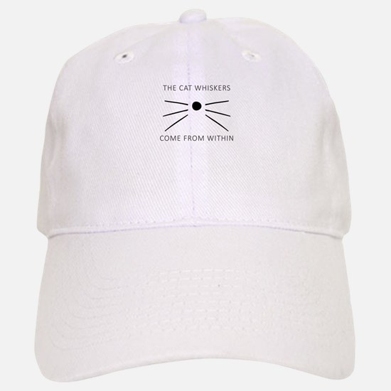 The Cat Whiskers Come From Within Baseball Baseball Baseball Cap