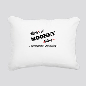 MOONEY thing, you wouldn Rectangular Canvas Pillow