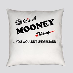 MOONEY thing, you wouldn't underst Everyday Pillow
