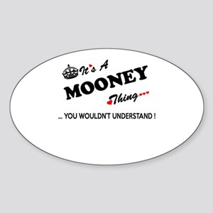 MOONEY thing, you wouldn't understand Sticker