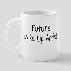Future Make Up Artist Mug