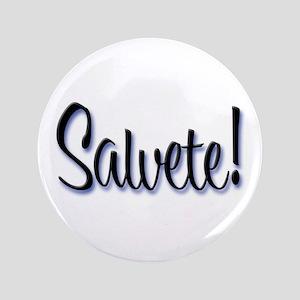 "Salvete! ""Hello!"" in Latin 3.5"" Button"