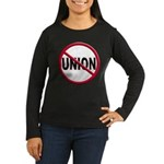 Anti-Union Women's Long Sleeve Dark T-Shirt
