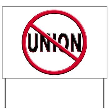 Anti-Union Yard Sign
