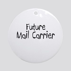 Future Mail Carrier Ornament (Round)