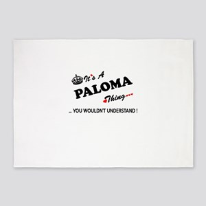 PALOMA thing, you wouldn't understa 5'x7'Area Rug