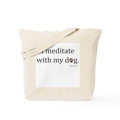 I Meditate with My Dog Tote Bag