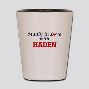 Madly in love with Haden Shot Glass
