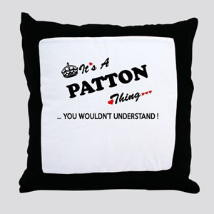 PATTON thing, you wouldn't understand Throw Pillow