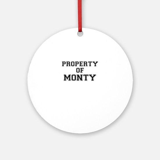 Property of MONTY Round Ornament