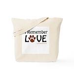 I Remember Love Tote Bag