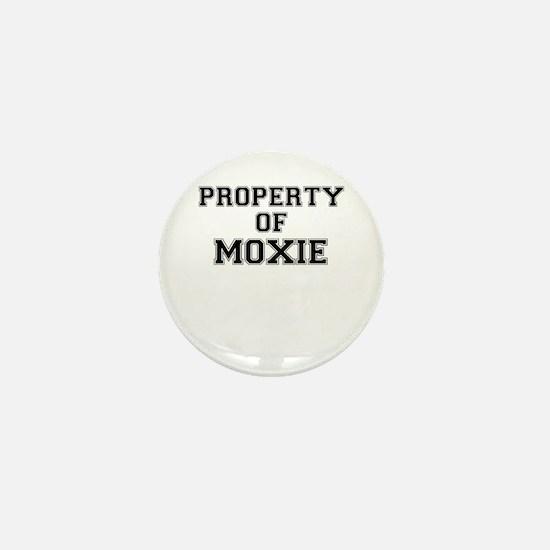 Property of MOXIE Mini Button