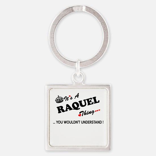 RAQUEL thing, you wouldn't understand Keychains