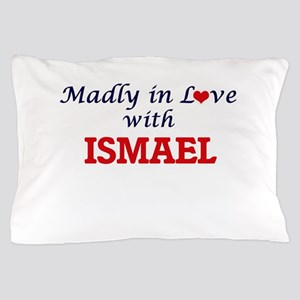 Madly in love with Ismael Pillow Case