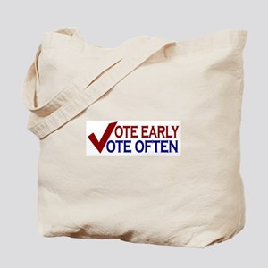 Vote Early Vote Often Tote Bag
