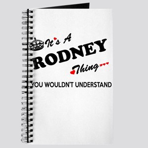 RODNEY thing, you wouldn't understand Journal