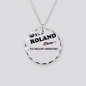 ROLAND thing, you wouldn't u Necklace Circle Charm