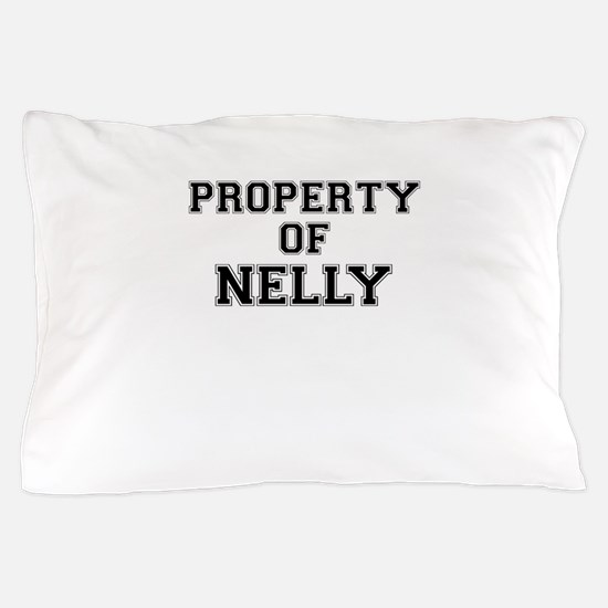 Property of NELLY Pillow Case