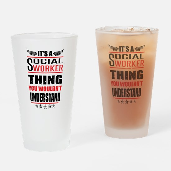 Its A Social Worker Thing Drinking Glass