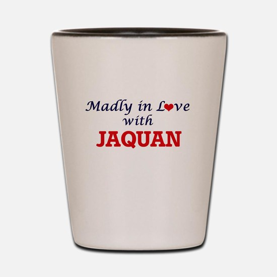 Madly in love with Jaquan Shot Glass