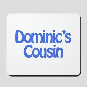 Dominic's Cousin Mousepad