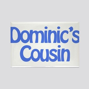Dominic's Cousin Rectangle Magnet