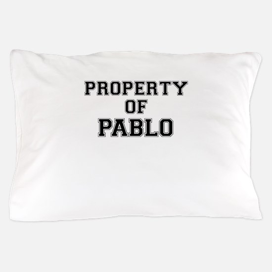Property of PABLO Pillow Case