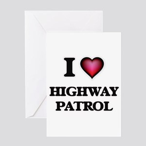 I love Highway Patrol Greeting Cards