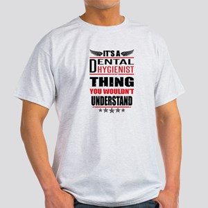 Its A Dental Hygienist Thing T-Shirt