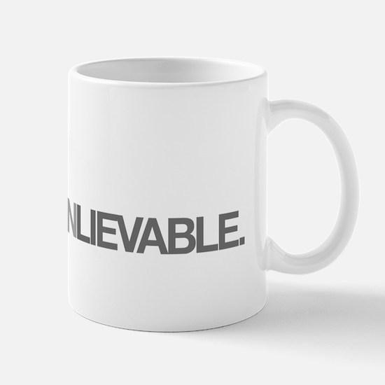 UnBeFuckinLeivable Mug