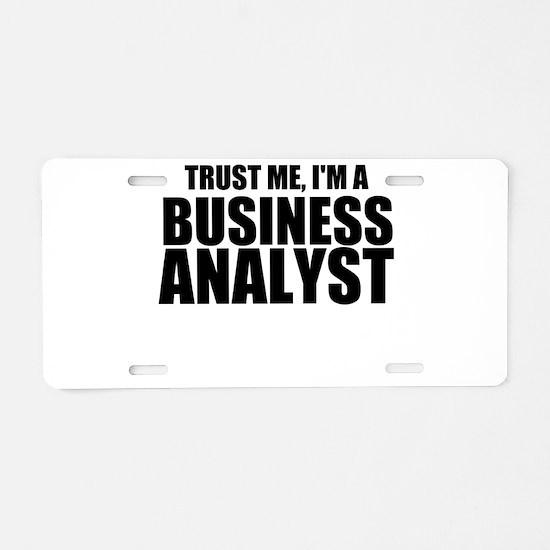 Trust Me, I'm A Business Analyst Aluminum License