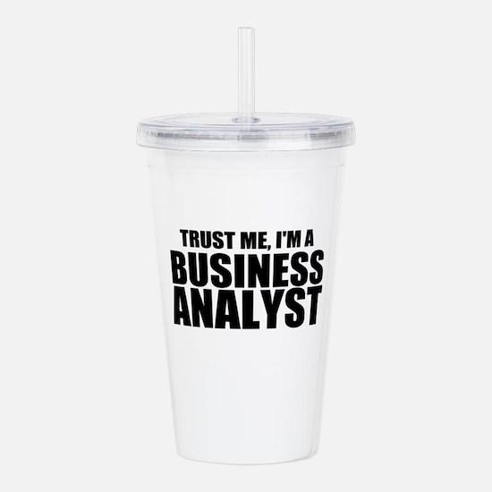 Trust Me, I'm A Business Analyst Acrylic Double-wa