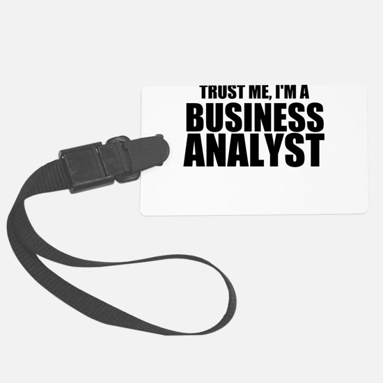 Trust Me, I'm A Business Analyst Luggage Tag
