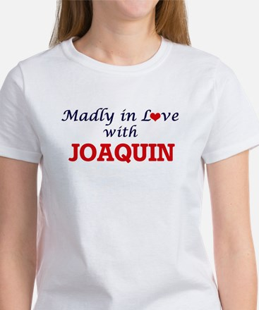 Madly in love with Joaquin T-Shirt