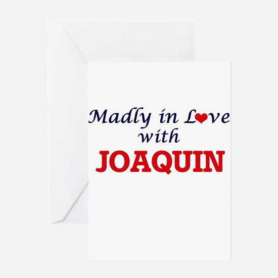 Madly in love with Joaquin Greeting Cards
