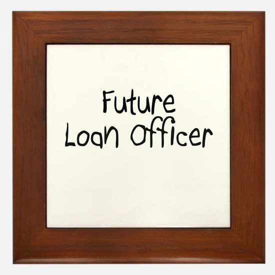 Future Loan Officer Framed Tile
