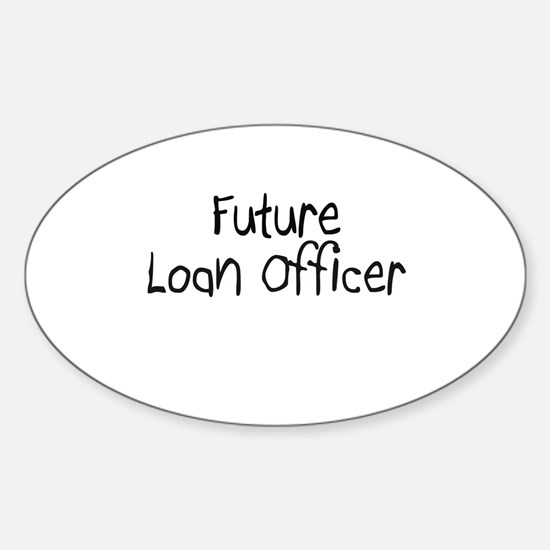Future Loan Officer Oval Decal