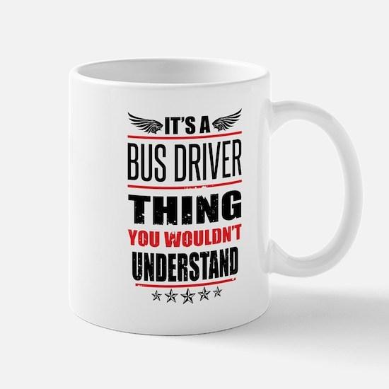 Its A Bus Driver Thing Mugs