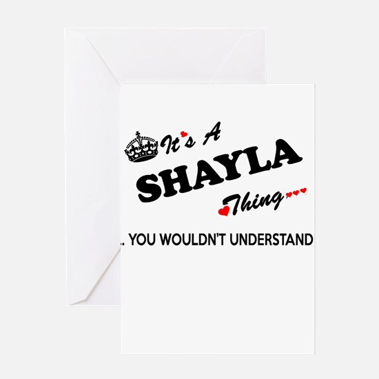 SHAYLA thing, you wouldn't understa Greeting Cards