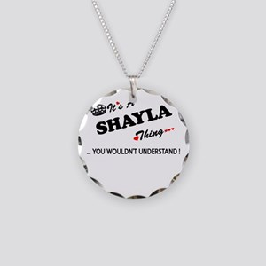 SHAYLA thing, you wouldn't u Necklace Circle Charm