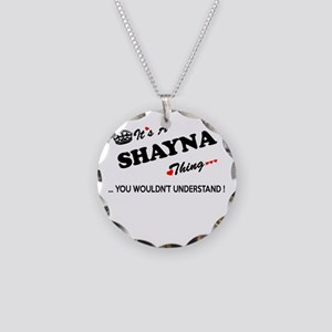 SHAYNA thing, you wouldn't u Necklace Circle Charm