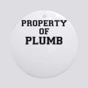 Property of PLUMB Round Ornament