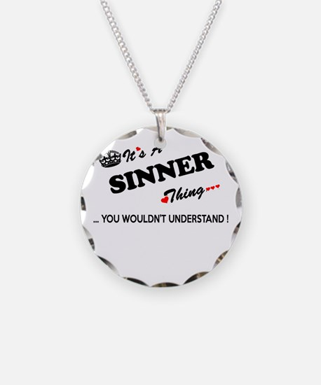 SINNER thing, you wouldn't u Necklace