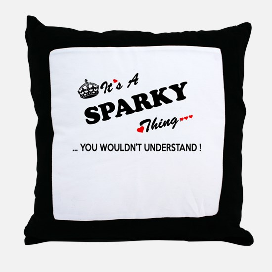 SPARKY thing, you wouldn't understand Throw Pillow