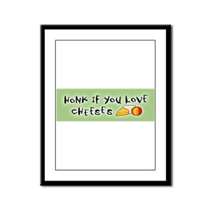 Honk if you love Cheeses Framed Panel Print